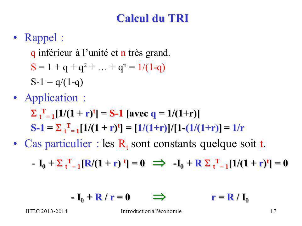 I0 +  tT= 1[R/(1 + r) t] = 0  -I0 + R  tT= 1[1/(1 + r)t] = 0